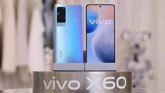 vivo X60最新消息_vivo X60配置參數