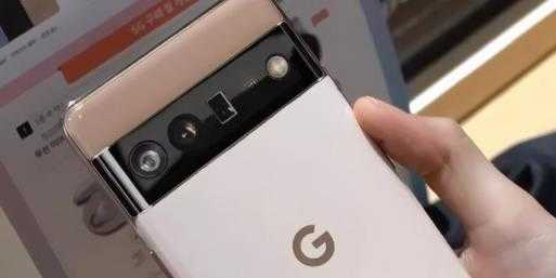 谷歌Pixel6上市时间_谷歌Pixel6最新消息
